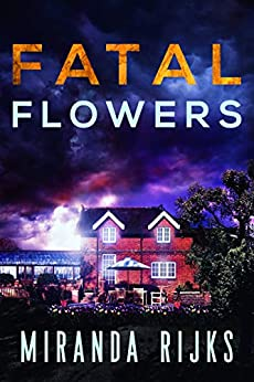 Fatal Flowers (A Dr Pippa Durrant Mystery Book 2) by [Rijks, Miranda]