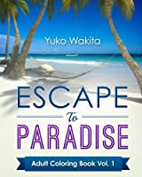 Escape to Paradise Adult Coloring Book