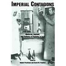 Imperial Contagions: Medicine, Hygiene, and Cultures of Planning in Asia