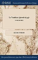 Le Vendeen: Episode (1793); Tome Premier