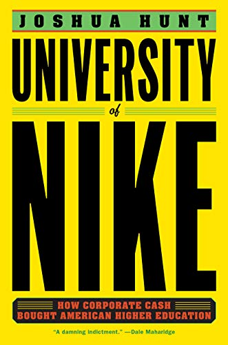 University of Nike: How Corporate Cash Bought American Higher Education English Edition