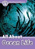 Oxford Read And Discover All About Ocean Life (Pape (Oxford Read and Discover, Level 4)