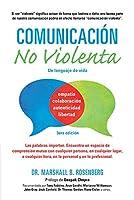 Comunicación no Violenta / Nonviolent Communication: Un Lenguaje de vida / A Language of Life (Nonviolent Communication Guides)