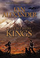 Once We Were Kings: Book I of the Sojourner Saga