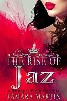 The Rise of Jaz: A Harrington Family Christmas (The Harringtons) by [Martin, Tamara, Martin, Tamara]