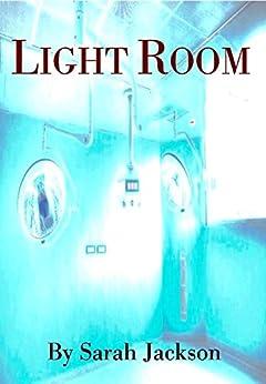 Light Room (Better Future Book 5) by [Jackson, Sarah]