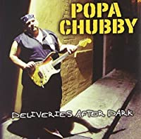 Deliveries After Dark by Popa Chubby (2008-01-29)