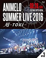 Animelo Summer Live 2016 刻-TOKI- 8.28 [Blu-ray]