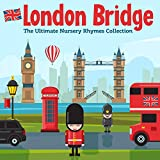 London Bridge | the Ultimate Nursery Rhymes Collection