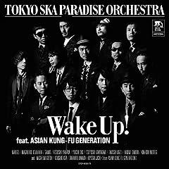 東京スカパラダイスオーケストラ「Wake Up! feat. ASIAN KUNG-FU GENERATION」のジャケット画像