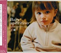 Baby Aperitivo: Pure Essence by Baby Aperitivo: Pure Essence (2004-12-08)