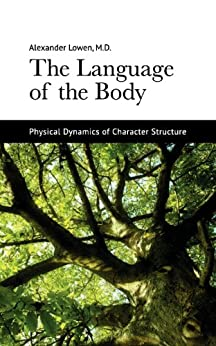 The Language of the Body by [Lowen M.D., Dr. Alexander]