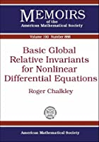 Basic Global Relative Invariants for Nonlinear Differential Equations (Memoirs of the American Mathematical Society)
