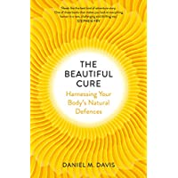 The Beautiful Cure: Harnessing Your Body's Natural Defences (English Edition)