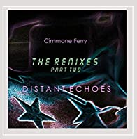 Distant Echoes (the Remixes Pt. 2)