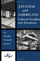 Japanese and Americans: Cultural Parallels and Paradoxes