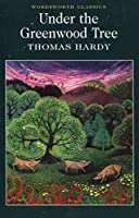 Under the Greenwood Tree (Wordsworth Collection)
