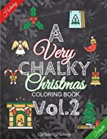 A Very Chalky Christmas Coloring Book Vol.2: Holiday Delights, Christmas Coloring Pages, (Chalk-Style)