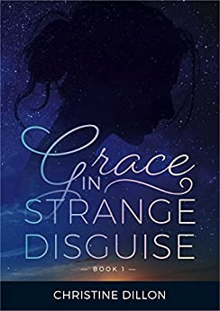 Grace in Strange Disguise by [Dillon, Christine]