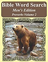Bible Word Search Men's Edition: Proverbs Volume 2 Extra Large Print (Bible Word Search Puzzles For Adults Jumbo Print Men's Edition)