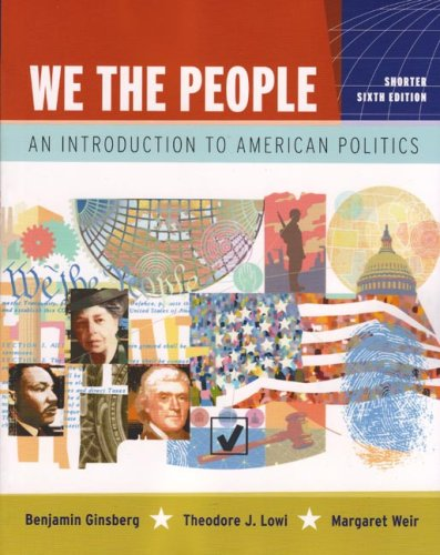 Download We the People: An Introduction to American Politics, Shorter Edition 0393929566