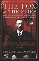 The Fox and the Flies: The Criminal World of the Whitechapel Murderer