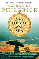 In the Heart of the Sea: The Epic True Story That Inspired `Moby Dick'