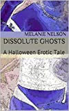 BVLGARI Dissolute Ghosts: A Halloween Erotic Tale (English Edition)