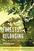 Forests of Belonging: Identities, Ethnicities, and Stereotypes in the Congo River Basin (Culture, Place, and Nature)