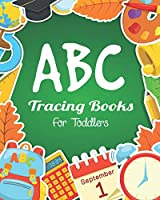 ABC Tracing Books For Toddlers: Preschool And Kids. Coloring And Letter Tracing Book, Practice For Kids, Ages 3-5, Alphabet Writing Practic