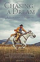Chasing a Dream: A Horseman's Memoir
