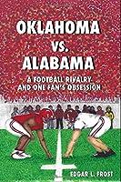 Oklahoma vs. Alabama: A Football Rivalry And One Fan's Obsession