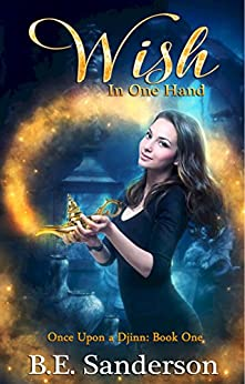 Wish in One Hand (Once Upon a Djinn Book 1) by [Sanderson, B.E.]