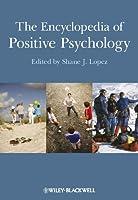The Encyclopedia of Positive Psychology