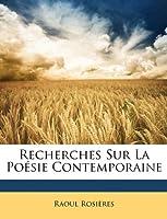 Recherches Sur La Poésie Contemporaine