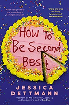 How to Be Second Best by [Dettmann, Jessica]