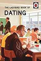 The Ladybird Book of Dating (Ladybirds for Grown-Ups)