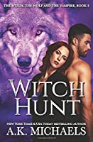 The Witch, The Wolf and The Vampire: Witch Hunt