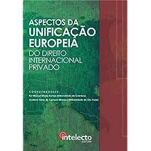 E-book Aspectos da Unificação Europeia do Direito Internacional Privado (Portuguese Edition)
