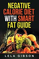 Negative Calorie Diet with Smart Fat Guide