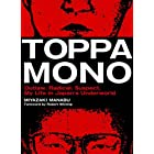 Toppamono: Outlaw, Radical, Suspect - My Life In Japan's Underworld