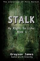 Stalk (My Right to Life)