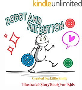 Robot and The Button: Before Bed Children's Book- Cute story - Easy reading Illustrations -Cute Educational Adventure   . (English Edition)