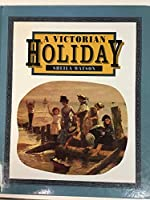 A Victorian Holiday (Victorian Life)