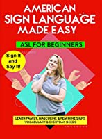 American Sign Language - Learn Family, Masculine & Feminine Signs,Vocabulary & Everyday Needs [DVD]