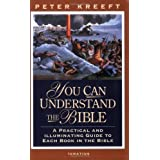 You Can Understand The Bible: A Practical And Illuminating Guide To Each Book In The Bible: A Practical Guide to Each Book in