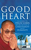 The Good Heart: His Holiness the Dalai Lama