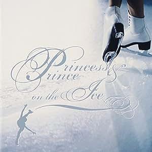 プリンセス&プリンス オン ジ アイス