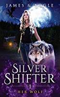 Her Wolf: A Why Choose Urban Fantasy Romance (Silver Shifter)