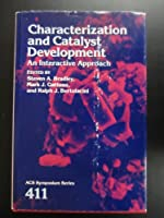 Characterization and Catalyst Development: An Interactive Approach (Acs Symposium Series)